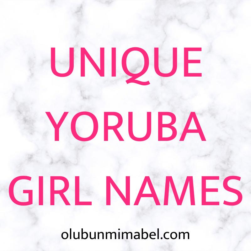 UNIQUE YORUBA GIRL NAMES