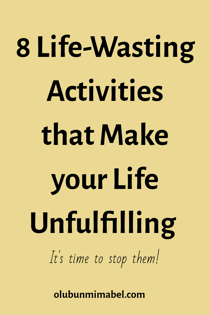 8 Ways You Are Wasting Your Life Without Knowing it