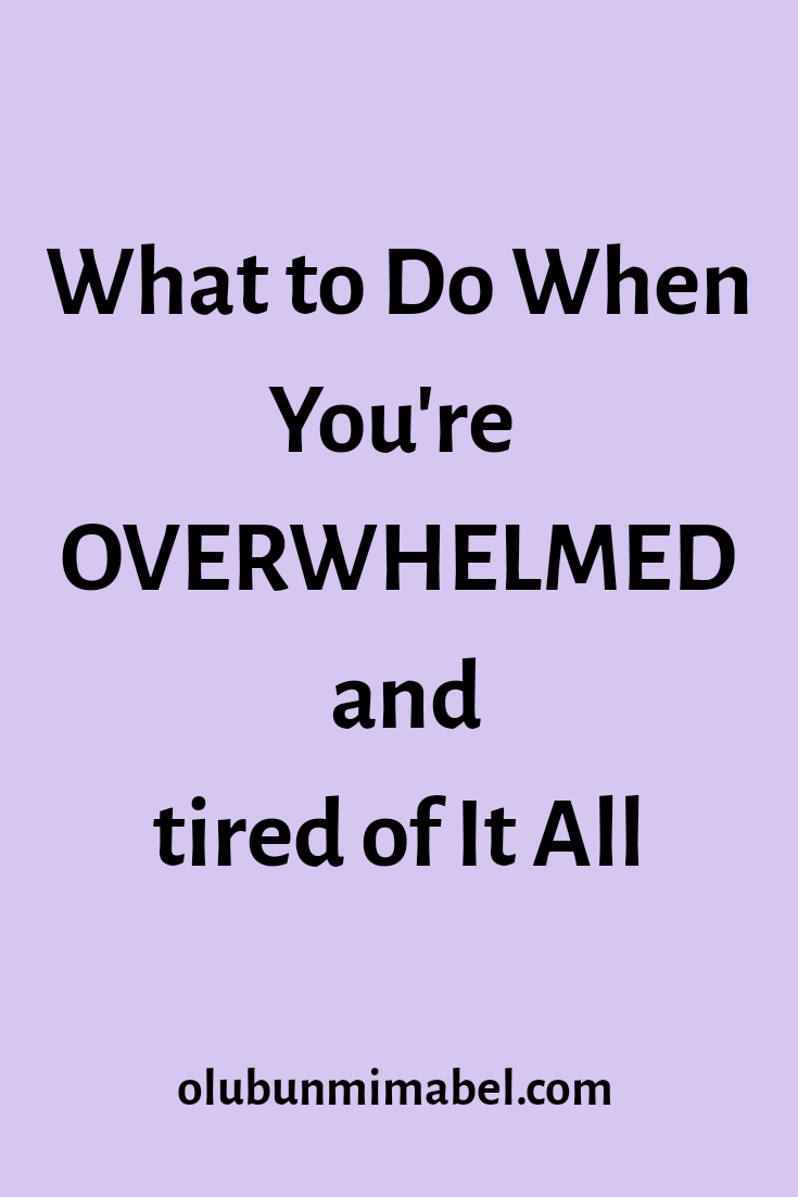 What to Do When You're Just Tired of it All