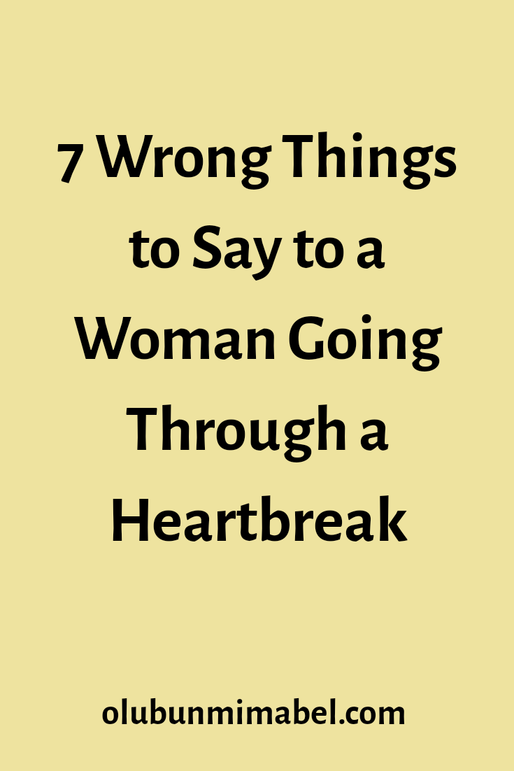 7 Things Never to Say to a Woman Going Through a Breakup