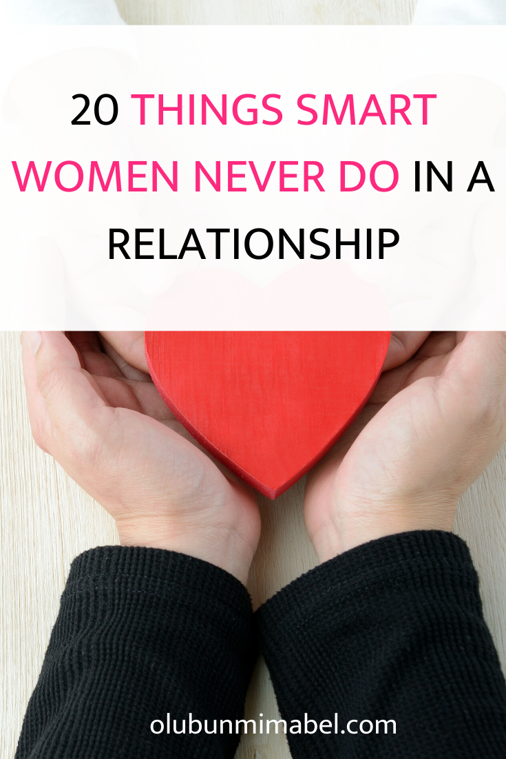 20 Things Smart Women Don't Do in Love Relationship