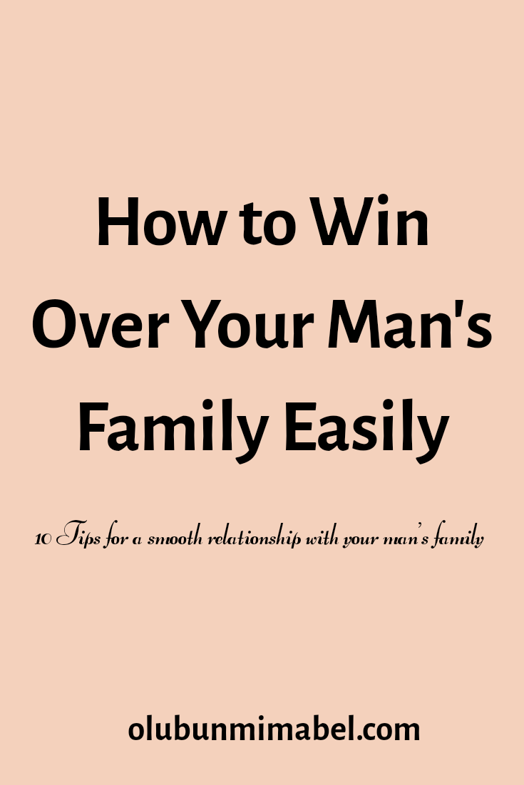 How to Win Over Your Man's Family