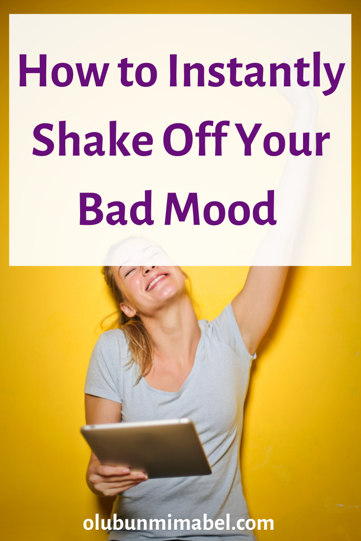 How to Instantly Shake Off a Really Bad Mood